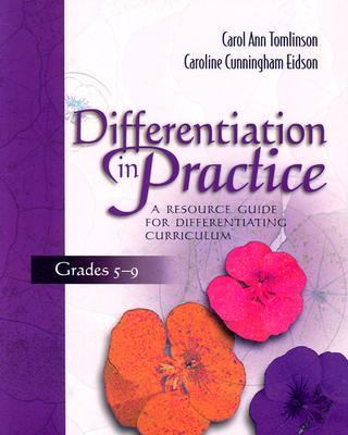 Differentiation in Practice A Resource Guide for Differentiating Curriculum, Grades 5-9