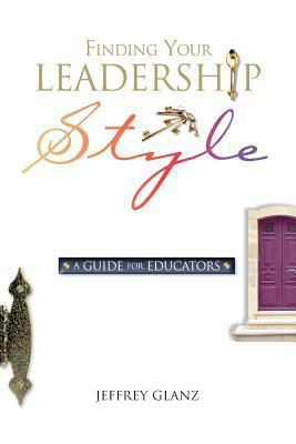 Finding Your Leadership Style A Guide for Educators