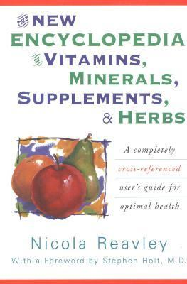 New Encyclopedia of Vitamins, Minerals, Supplements, & Herbs