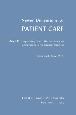 Newer Dimensions of Patient Care/Part 2 Improving Staff Motivation and Competence in the General Hospital