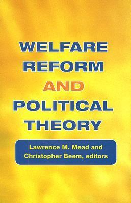 Welfare Reform And Political Theory