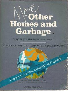 More Other Homes and Garbage: Designs for Self-Sufficient Living, Complete Revised, Expanded, and Updated