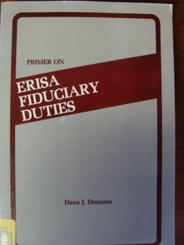 Primer on Erisa Fiduciary Duties