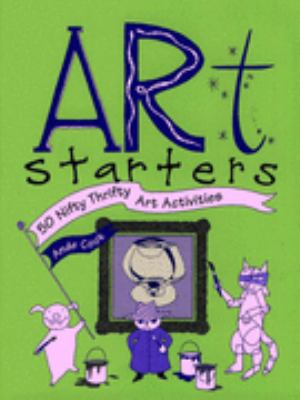 Art Starters 50 Nifty Thrifty Art Activities