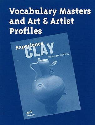 Experience Clay: Vocabulary Masters & Art & Artist Profiles