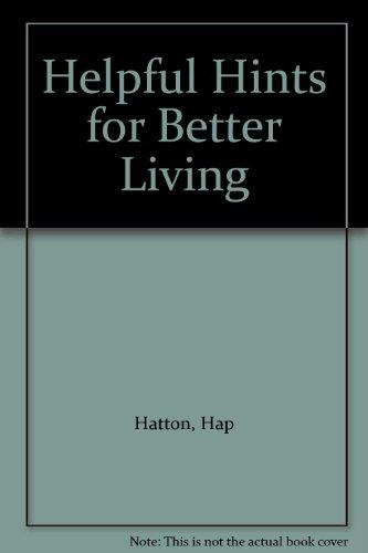 Helpful Hints for Better Living