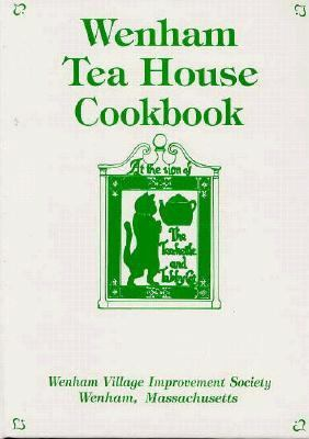 Wenham Tea House Cookbook Wenham Village Improvement Society