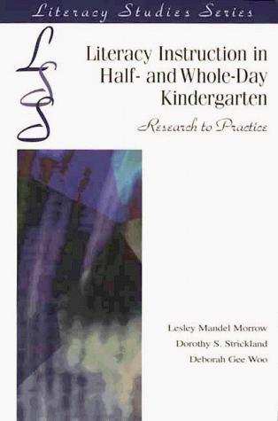 Literacy Instruction in Half- And Whole-Day Kindergarten: Research to Practice (Literacy Studies Series)