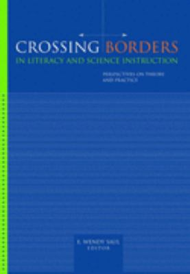 Crossing Borders in Literacy and Science Instruction Perspectives on Theory and Practice