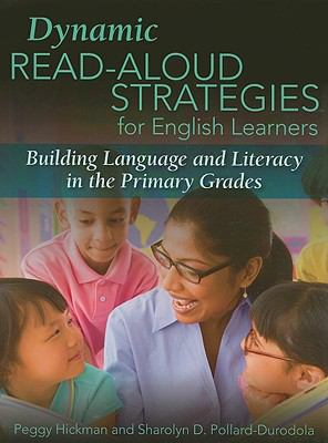 Dynamic Read-Aloud Strategies for English Learners: Building Language and Literacy in the Primary Grades