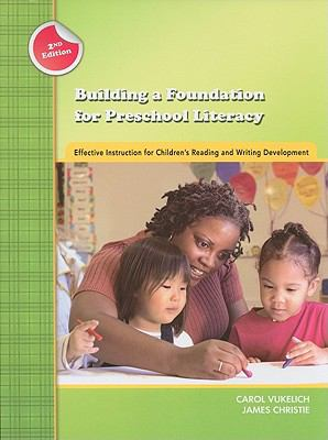 Building a Foundation for Preschool Literacy: Effective Instruction for Children's Reading and Writing Development, 2nd Edition