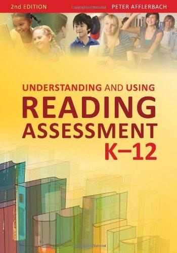 Understanding and Using Reading Assessment, K-12, Second Edition