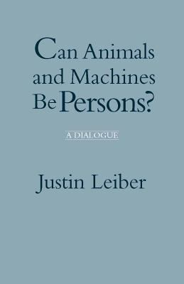 Can Animals and Machines Be Persons? A Dialogue