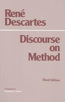 Discourse on the Method for Conducting One's Reason Well and for Seeking the Truth in the Sciences