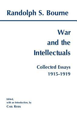 War and the Intellectuals Collected Essays, 1915-1919