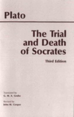 Trial and Death of Socrates Euthyphro, Apology, Crito, Death Scene from Phaedo
