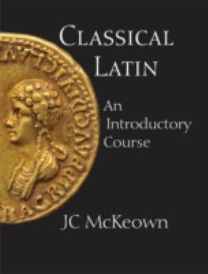 Classical Latin: An Introductory Course (Latin Edition)