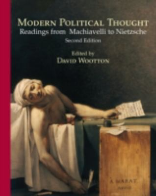 Modern Political Thought: Readings from Machiavelli to Nietzsche