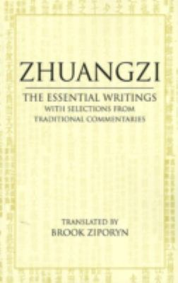Zhuangzi: With Translations from Traditional Commentaries: the Essential Texts