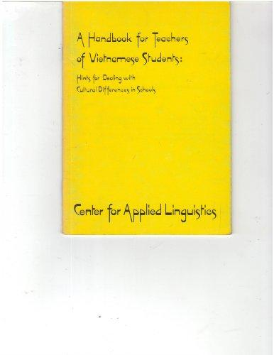 A Handbook for Teachers of Vietnamese Students: Hints for Dealing With Cultural Differences in Schools (Vietnamese refugee education series)