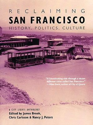 Reclaiming San Francisco History, Politics, Culture  A City Lights Anthology