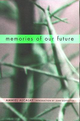 Memories of Our Future Selected Essays 1982-1999