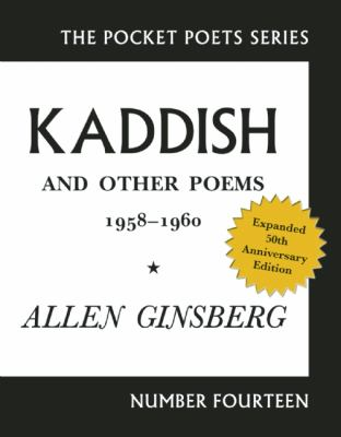 Kaddish and Other Poems : 50th Anniversary Edition