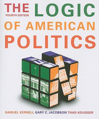 The Logic Of American Politics, 4th Edition