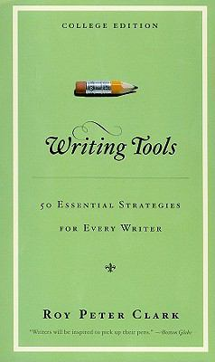 Writing Tools: 50 Essential Strategies for Every Writer (College Edition)