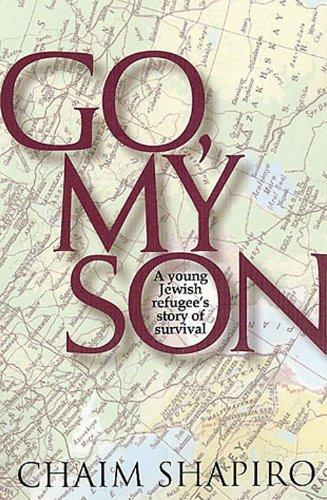 Go My Son: A Young Jewish Refugee's Story of Survival