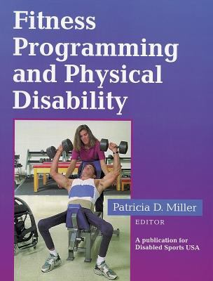 Fitness Programming and Physical Disability A Publication for Disabled Sports USA