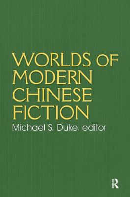 Worlds of Modern Chinese Fiction