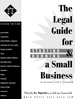 Legal Guide for Starting and Running a Small Business, Vol. 1