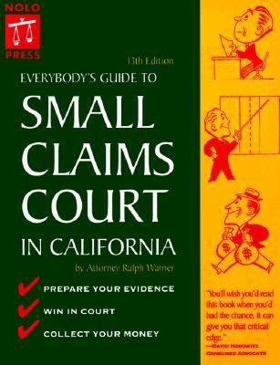 Everybody's Guide to Small Claims Court in California - Ralph E. Warner