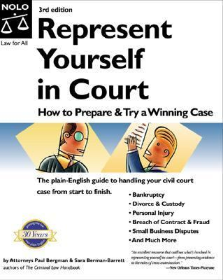 Represent Yourself in Court How to Prepare and Try a Winning Case
