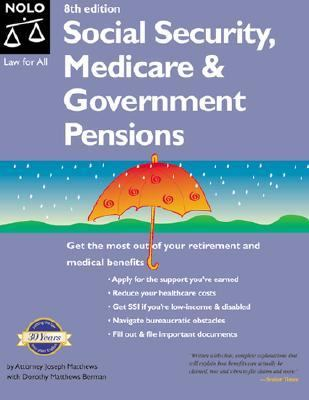 Social Security, Medicare & Government Pensions By Joseph L. Matthews With Dorothy Matthews Berman