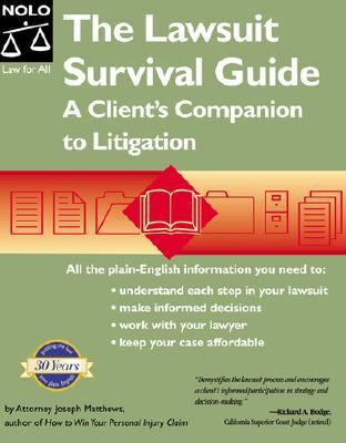 Lawsuit Survival Guide A Client's Companion to Litigation