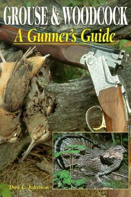 Grouse & Woodcock A Gunner's Guide