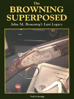 Browning Superposed John M. Browning's Last Legacy