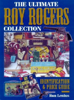 Ultimate Roy Rogers Collection Identification & Price Guide