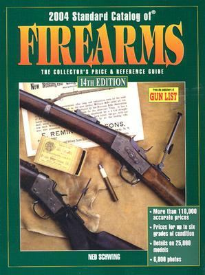 2004 Standard Catalog of Firearms The Collector's Price & Reference Guide