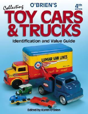 Collecting O'Brien's Toy Cars & Trucks Identification And Value Guide