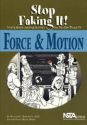 Stop Faking It! Force and Motion  Finally Understanding Science So You Can Teach It
