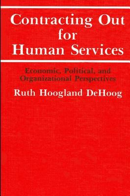 Contracting Out for Human Services Economic, Political, and Organizational Perspectives