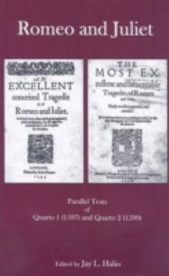Romeo and Juliet: Parallel Texts of Quarto 1 (1597) and Quarto 2 (1599)