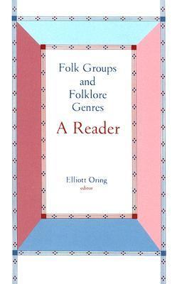 Folk Groups and Folklore Genres A Reader