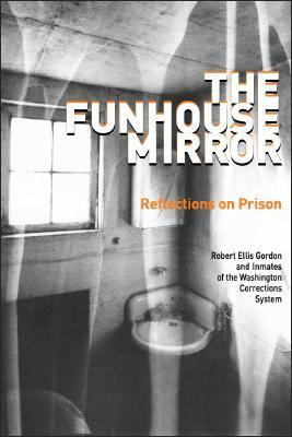 Funhouse Mirror Reflections on Prison