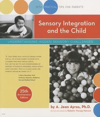 Sensory Integration and the Child: 25th Anniversary Edition