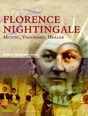 Florence Nightingale Mystic, Visionary, Reformer