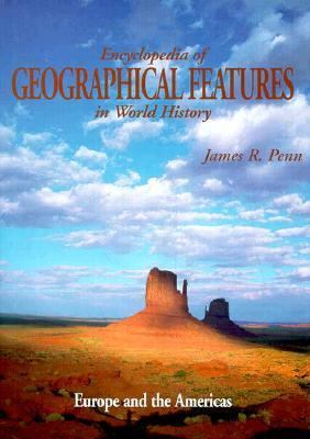 Encyclopedia of Geographical Features in World History: Europe and the Americas